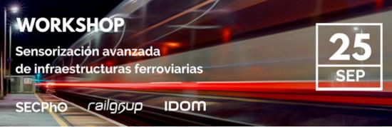 Workshop: Sensorización avanzada de infraestructuras ferroviarias