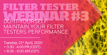 Webinar5: EXPERTS - DO-IT-YOURSELF: MAINTAIN YOUR FILTER TESTERS PERFORMANCE