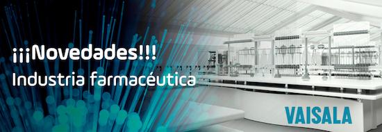 Novedades de Vaisala para la Industria farmacéutica