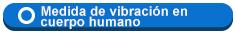 Medida de vibracion en cuerpo humano