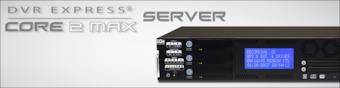 DVR Express Core2 Max Server