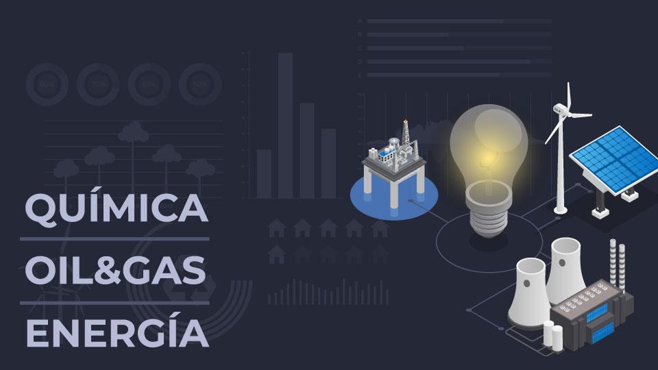 La tecnología en la industria - Energía, Oil&Gas y Química